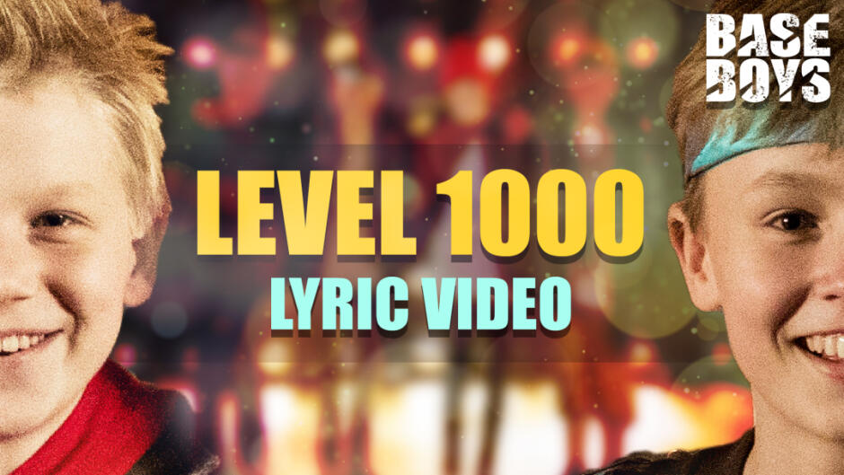 BaseBoys - Level 1000 (Official Lyric Video)
