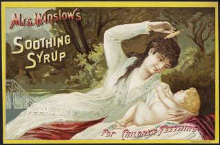 Mrs. Winslow's Soothing Syrup blev anbefalet at give til små børn, når de fik tænder, men kunne også bruges til kolik eller anden rastløshed