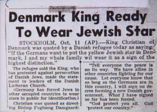 Artikel i amerikansk avis den 11. oktober 1943, hvor det hævdes, at kong Christian 10. skulle have truet med at bære jødestjernen for at beskytte sine jødiske undersåtter. Historien var falsk, men meget udbredt i udlandet.