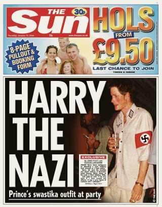 I januar 2005 røg Prins Harry på forsiden af The Sun, fordi han havde optrådt i en naziuniform ved en kostumefest.