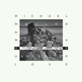 Coveret til Michael Møllers soloprojekt 'A Month of Unrequited Love'