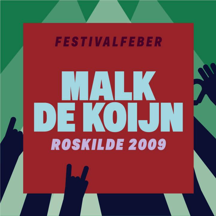 Malk De Koijn, Roskilde 2009