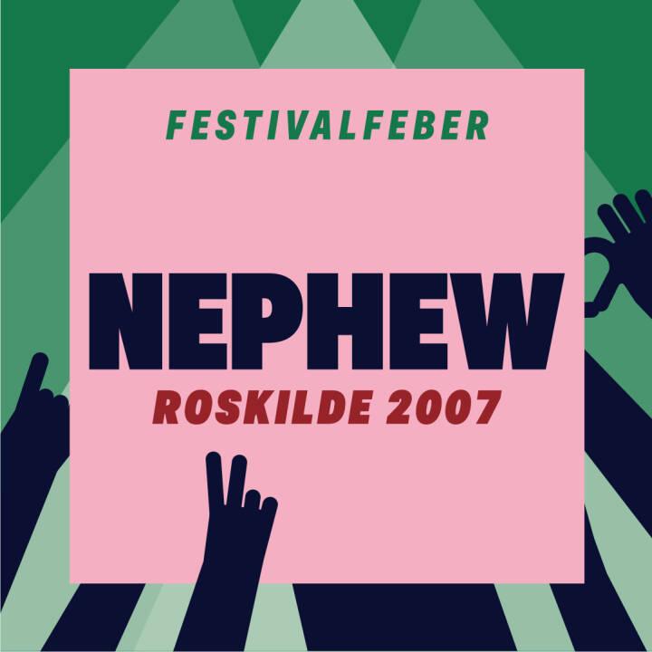 Nephew, Roskilde 2007