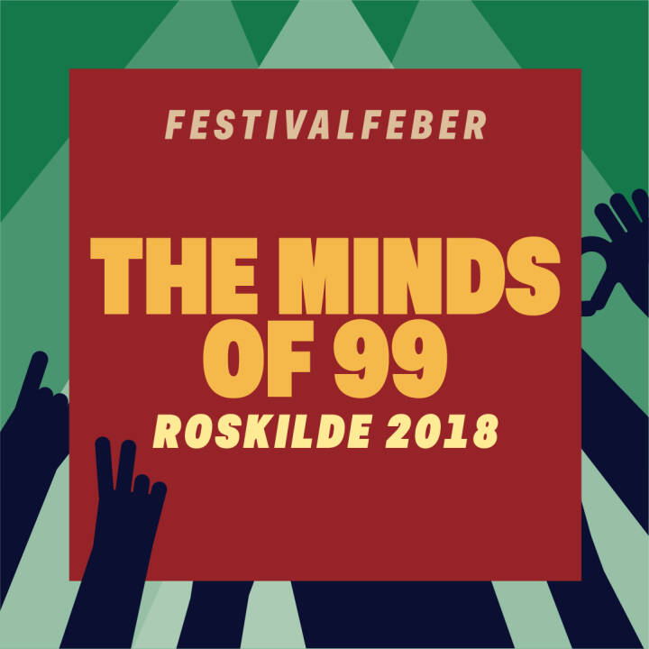 The Minds of 99, Roskilde 2018