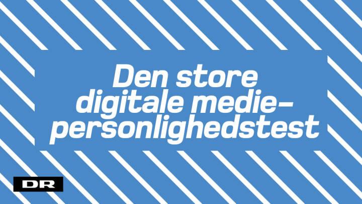 Den store digitale mediepersonlighedstest