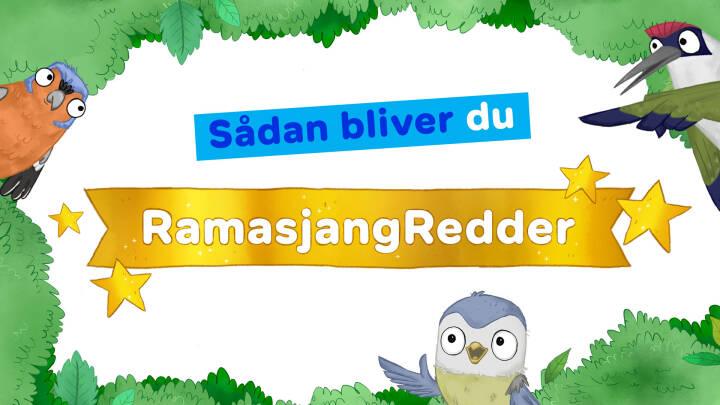 Vil du være Ramasjang Redder?