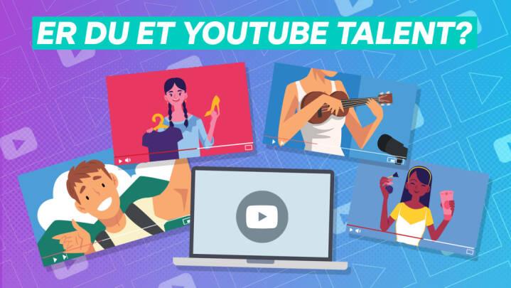Er du et YouTube talent?